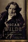 Oscar Wilde: A Life in Letters - Merlin Holland, Merlin Holland