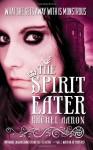 The Spirit Eater - Rachel Aaron