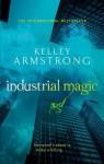 Industrial Magic - Kelley Armstrong