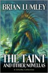 The Taint and other novellas: Best Mythos Tales Volume 1 - Brian Lumley