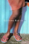 Getting Rid Of It - Lindsey Collen