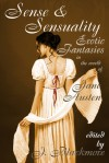 Sense and Sensuality: Erotic Fantasies in the World of Jane Austen - J. Blackmore, Elizabeth Reeve, Jack Dickson, Kaysee Renee Robichaud, Jay Starre, MeiLin Miranda