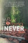 The Best Thing I Never Had - C.L. Foster, E.R. Rada, David Roraff, J.E. Bolton