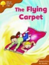 The Flying Carpet (Oxford Reading Tree: Stage 8: Magpie Storybooks, Magic Key) - Roderick Hunt, Alex Brychta