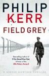 Field Gray - Philip Kerr