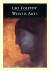 What Is Art? - Leo Tolstoy, Geoffrey Blaisdell