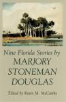 Nine Florida Stories by Marjory Stoneman Douglas - Kevin McCarthy, Kevin McCarthy