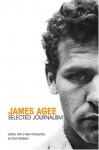 Selected Journalism - James Agee, Paul Ashdown