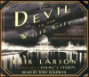 The Devil in the White City Murder, Magic, Madness, at the Fair that Changed America - Erik Larson, Tony Goldwyn