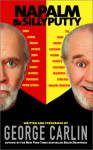 Napalm and Silly Putty - George Carlin