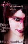 Like A Cunning Plan: Erotic Trickster Tales - Michael M. Jones, Nica Berry, Sunny Moraine, N. Violett, Nadine Wilmot, Elizabeth Schechter, Kaysee Renee Robichaud, Gayle C. Straun