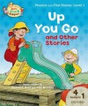 Up You Go and Other Stories. Roderick Hunt, Kate Ruttle, Annemarie Young - Roderick Hunt