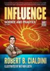 Influence - Science and Practice - The Comic - Robert B. Cialdini, Baer, Nadja, Lueth, Nathan