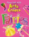 Have Fun with Arts and Crafts. Fairies - Jillian Powell