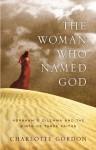 Woman Who Named God - Charlotte Gordon
