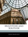Multitude and Solitude - John Masefield
