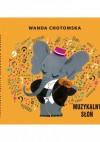 Muzykalny słoń - Wanda Chotomska