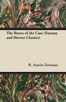 The Bones of the Case - R. Austin Freeman