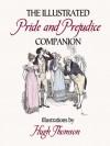 The Illustrated Pride and Prejudice Companion: Illustrations by Hugh Thomson - Hugh Thomson