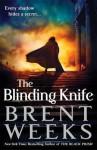 The Blinding Knife. Brent Weeks - Brent Weeks