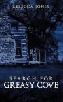 Search for Greasy Cove - Rebecca Jones