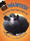 Wanted! a Guinea Pig Named Henry - Wendy Orr, Patricia Castelao