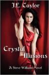 Crystal Illusions: A Steve Williams Novel - J.E. Taylor