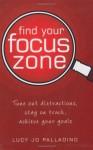 Find Your Focus Zone - Lucy Jo Palladino
