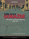 Safe Area Goražde: The War in Eastern Bosnia, 1992-1995 - Joe Sacco, Christopher Hitchens