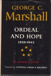 George C Marshall: Ordeal and Hope, 1939-1943: 2 - Forrest C. Pogue