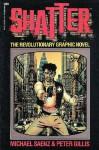 Shatter: The Revolutionary Graphic Novel - Michael Saenz, Peter Gillis