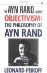 Objectivism: The Philosophy of Ayn Rand - Leonard Peikoff