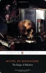 The Essays: A Selection - Michel de Montaigne, M.A. Screech