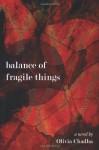 Balance of Fragile Things - Olivia Chadha