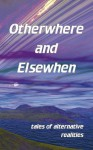 Otherwhere and Elsewhen - Gill James