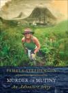 Murder or Mutiny: An Adventure Story - Pamela Stephenson