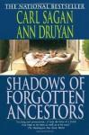 Shadows of Forgotten Ancestors - Carl Sagan, Ann Druyan