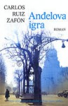 Anđelova igra (The Cemetery of Forgotten Books #2) - Carlos Ruiz Zafón, Silvana Roglić