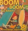 Boom Boom Go Away - Laura Geringer, Bagram Ibatoulline