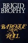 Baroque-'N'-Roll, and Other Essays - Brigid Brophy