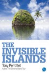 The Invisible Islands - Tony Perrottet