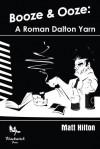 Booze and Ooze: A Roman Dalton Yarn - Matt Hilton, Paul D. Brazill
