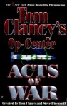 Acts of War (Tom Clancy's Op-Center, #4) - Tom Clancy, Jeff Rovin, Steve Pieczenik