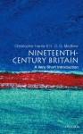 Nineteenth-Century Britain: A Very Short Introduction - Christopher Harvie, H.C.G. Matthew