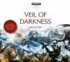 Veil of Darkness - Nick Kyme, Tim Bentinck, Gareth Armstrong, Chris Fairbank, Luke Thompson, Samuel Gunn, Simon Slater