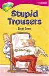 Stupid Trousers - Susan Gates