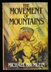 The Movement of Mountains - Michael Blumlein