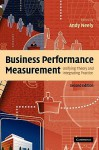 Business Performance Measurement: Unifying Theory and Integrating Practice - Andy Neely
