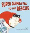 Super Guinea Pig to the Rescue - Udo Weigelt, Nina Spranger