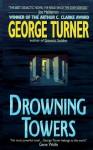 Drowning Towers - George Turner